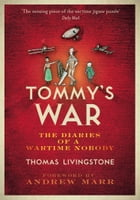 Tommy's War: A First World War Diary 1913–1918 by Thomas Cairns Livingstone