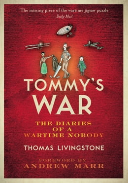 Book Tommy's War: A First World War Diary 1913–1918 by Thomas Cairns Livingstone
