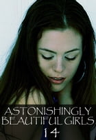 Astonishingly Beautiful Girls Volume 14 - A sexy photo book by Mandy Tolstag