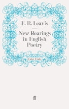 New Bearings in English Poetry by F. R. Leavis