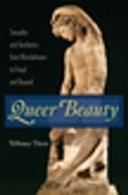 Book Queer Beauty: Sexuality and Aesthetics from Winckelmann to Freud and Beyond by Whitney Davis