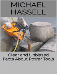 Clear and Unbiased Facts About Power Tools