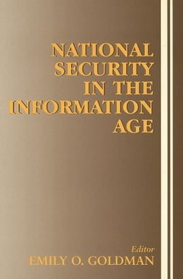 Book National Security in the Information Age by Goldman, Emily O.