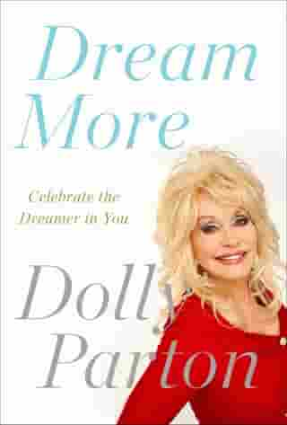 Dream More: Celebrate the Dreamer in You by Dolly Parton