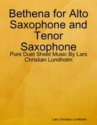 Bethena for Alto Saxophone and Tenor Saxophone - Pure Duet Sheet Music By Lars Christian Lundholm by Lars Christian Lundholm