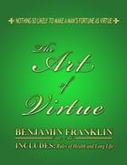 The Art of Virtue by Benjamin Franklin