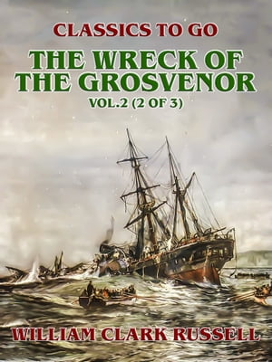 The Wreck of the Grosvenor, Vol.2 (of 3)
