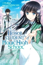 The Honor Student at Magic High School, Vol. 1 by Tsutomu Satou