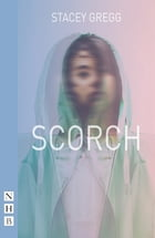 Scorch (NHB Modern Plays) by Stacey Gregg