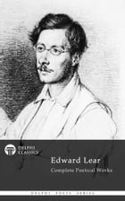 Complete Poetical Works of Edward Lear (Delphi Classics) by Edward Lear