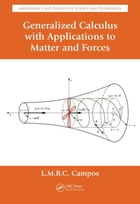 Generalized Calculus with Applications to Matter and Forces