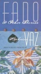 Fado and Other Stories by Katherine Vaz