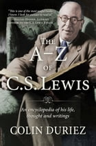 The A-Z of C S Lewis: An encyclopaedia of his life, thought, and writings by Colin Duriez