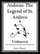 Andreas: The Legend of St. Andrew (Start Classics) by Author Unkown