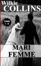 MARI ET FEMME / TOME I - II by WILKIE COLLINS