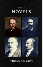 Thomas Hardy: The Complete Novels (Quattro Classics) (The Greatest Writers of All Time) by Thomas Hardy