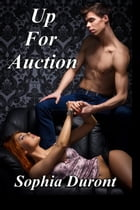 Up For Auction by Sophia Duront