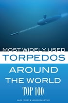 Most Widely Used Torpedoes Around the World by alex trostanetskiy