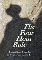 The Four Hour Rule by Robert Daniel Brooks