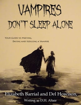 Book Vampires Don't Sleep Alone: Your Guide to Meeting, Dating and Seducing a Vampire by Del Howison
