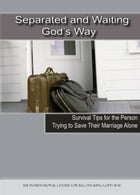 Separated and Waiting God's Way by Joe and Michelle Williams