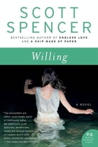 Willing: A Novel by Scott Spencer