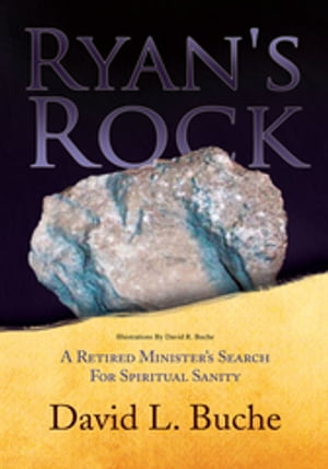 Ryan's Rock: A Retired Minister Search for Spiritual Sanity