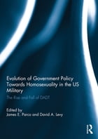 Evolution of Government Policy Towards Homosexuality in the US Military
