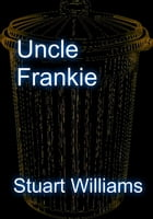 Uncle Frankie by Stuart Williams