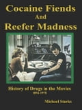 Cocaine Fiends and Reefer Madness: An Illustrated History of Drugs in the Movies 1894-1978 6fb11741-eb81-4ff5-bf65-b80a3099faed