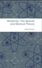Relativity: The Special and General Theory by Albert Einstein