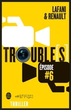 Trouble[s] épisode 6 by Florian Lafani