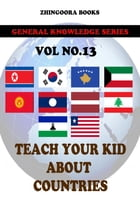 Teach Your Kids About Countries-vol 13 by Zhingoora Books
