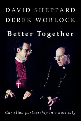 Book Better Together: Christian Partnership in a Hurt City by David Sheppard