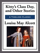 Kitty's Class Day by Louisa May Alcott