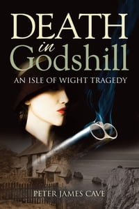 Death in Godshill: An Isle of Wight Tragedy