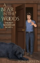 A Bear in the Woods by Toni Griffin