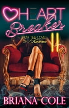 Heart Breaker Part 2 by Briana Cole