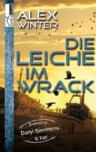Die Leiche im Wrack - Detective Daryl Simmons 5. Fall by Alex Winter