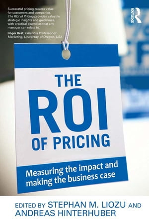 The ROI of Pricing Measuring the Impact and Making the Business Case
