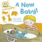 A New Baby (First Experiences with Biff, Chip and Kipper) by Roderick Hunt