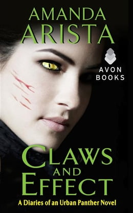 Book Claws and Effect: A Diaries of an Urban Panther Novel by Amanda Arista