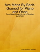 Ave Maria By Bach-Gounod for Piano and Oboe - Pure Sheet Music By Lars Christian Lundholm by Lars Christian Lundholm