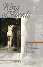 King of Swords by Miguel Antonio Ortiz