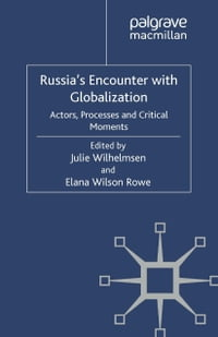 Russia's Encounter with Globalisation: Actors, Processes and Critical Moments