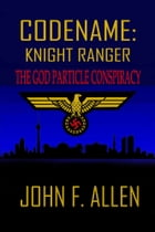 The God Particle Conspiracy by John F. Allen