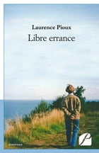 Libre errance by Laurence Pioux