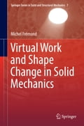 Virtual Work and Shape Change in Solid Mechanics 0279ce99-bc26-475b-a082-d59ef22e7a85