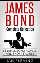James Bond Complete Collection: 14 James Bond Novels and Short Stories by Ian Fleming
