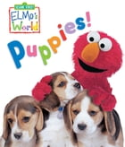 Elmo's World: Puppies! (Sesame Street Series) by Sesame Workshop